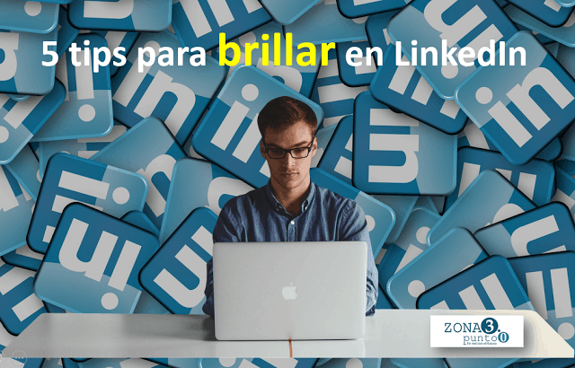 5_tips_para_brillar_en_LinkedIn