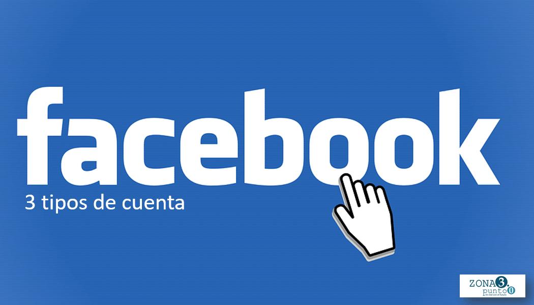 tres_tipos_de_cuenta_facebook