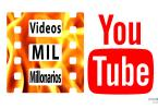 Videos YouTube mil millonarios